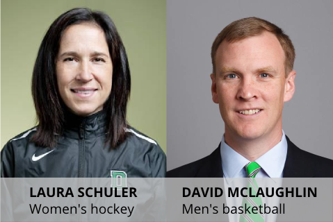 Women's hockey coach Laura Schuler and men's basketball coach David McLaughlin
